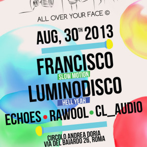 VENERDÌ 30 AGOSTO FRANCISCO, LUMINODISCO and FRIENDS // ANDREA DORIA