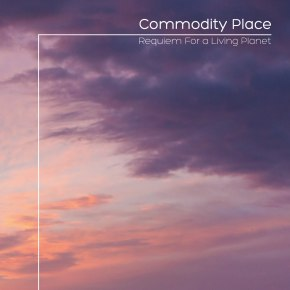 COMMODITY PLACE: 'Requiem For A Living Planet' [Pocket Panther Records]